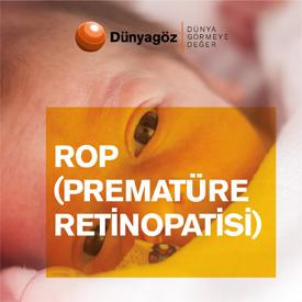 Rop (Premature Retinopatisi)